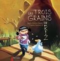Agnès Bertron-Martin et Virginie Sanchez - Les trois grains de riz.