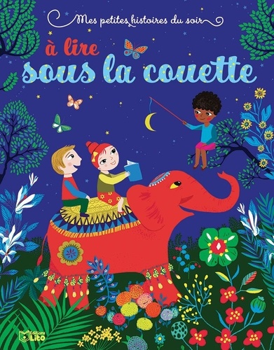 Agnès Bertron-Martin et Lucie Minne - Mes petites histoires du soir à lire sous la couette.