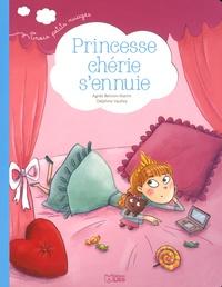 Agnès Bertron-Martin et Delphine Vaufrey - Princesse chérie s'ennuie.