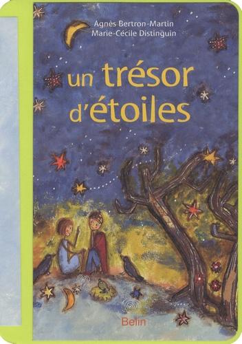 Agnès Bertron-Martin et Marie-Cécile Distinguin - Un trésor d'étoiles.