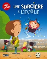 Agnès Bertron-Martin et Jean-Marc Langue - Une sorcière à l'école.