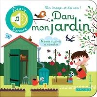 Agnès Besson et Patrick Morize - Dans mon jardin.