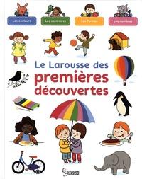 Agnès Besson et Séverine Cordier - Le Larousse des premières découvertes.