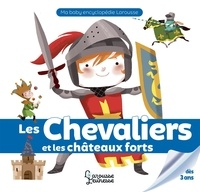 Agnès Besson et  Colonel Moutarde - Les chevaliers et les châteaux forts.