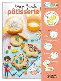 Agnès Besson et Candela Ferrández - Trop facile la pâtisserie !.