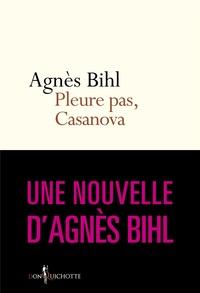 """Agnès Bihl - Pleure pas, Casanova. Tiré de """"36 heures de la vie d'une femme (parce que 24 c'est pas assez)"""" - Tiré de """"36 heures de la vie d'une femme (parce que 24 c'est pas assez)""""."""