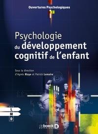 Agnès Blaye et Patrick Lemaire - Psychologie du développement cognitif de l'enfant.