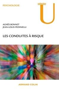 Agnès Bonnet et Jean-Louis Pedinielli - Les conduites à risque.