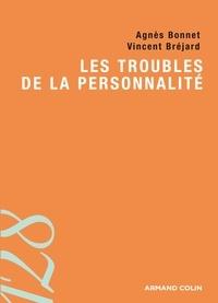 Agnès Bonnet et Vincent Bréjard - Les troubles de la personnalité.