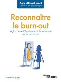 Agnès Bonnet-Suard - Reconnaître le burn-out - Agir contre l'épuisement émotionnel et se retrouver.