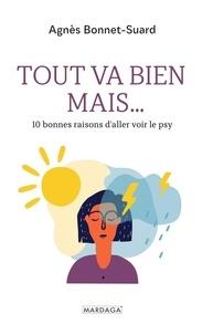 Agnès Bonnet-Suard - Tout va bien mais... - 10 bonnes raisons d'aller voir le psy.