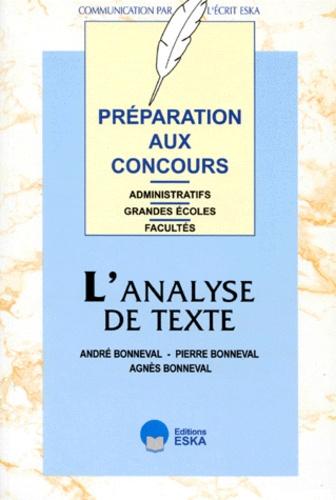 Agnès Bonneval et Pierre Bonneval - L'analyse de texte - Préparation aux concours administratifs, grandes écoles, facultés.