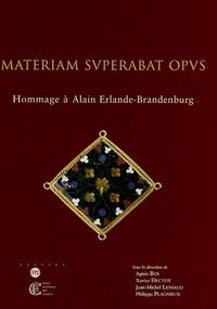 Agnès Bos et Xavier Dectot - Materiam superabat opus - Homamage à Alain Erlande-Brandenburg.