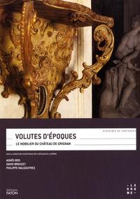 Agnès Bos et David Brouzet - Volutes d'époques - Le mobilier du château de Grignan.