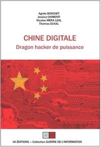Agnès Boschet et Jessica Chimenti - Chine digitale - Dragon hacker de puissance - Ou comment la Chine a rattrapé son retard en saisissant, avec force stratagèmes, les opportunités liées au capitalisme numérique.