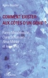 Agnès Boucher - Comment exister aux côtés d'un génie ? - Fanny Mendelssohn, Clara Schumann, Alma Mahler et les autres.