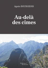 Agnès Bourgeois - Au-delà des cimes.