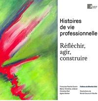 Agnès Brahier et Marie-Christine Juillerat - Histoires de vie professionnelle.