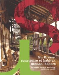 Agnès Bruno - En Bresse, construire et habiter, dedans, dehors.