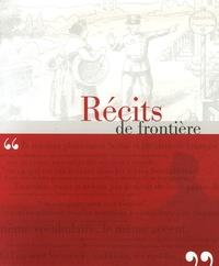 Agnès Bruno et Emmanuel Landas - Récits de frontière.