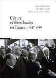 Agnès Callu - Culture et élites locales en France (1947-1989).