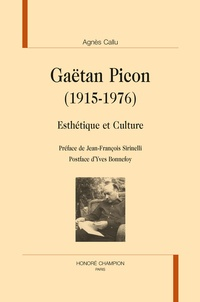 Agnès Callu - Gaëtan Picon 1915-1976 - Esthétique et culture.