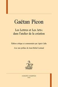 Agnès Callu - Gaëtan Picon - Les Lettres et Les Arts : dans l'atelier de la création.