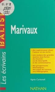 Agnès Carbonell et Henri Mitterand - Marivaux - Des repères pour situer l'auteur, ses écrits. Une analyse des grandes œuvres sous forme de résumés et de commentaires. Des groupements thématiques, des sujets de travaux, une bibliographie.