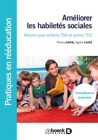 Agnès Cassé et Thierry Garin - Améliorer les habilletés sociales - Ateliers pour enfants TSA et autres TED.