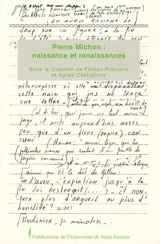 Agnès Castiglione et Florian Préclaire - Pierre Michon : naissance, renaissances.