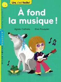 Agnès Cathala - À fond la musique !.