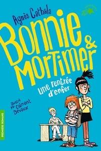 Agnès Cathala - Bonnie & Mortimer Tome 1 : Une rentrée d'enfer.