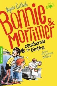 Agnès Cathala - Bonnie & Mortimer Tome 2 : Cauchemar en cantine.