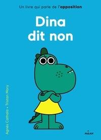 Agnès Cathala et Tristan Mory - Dina dit non.
