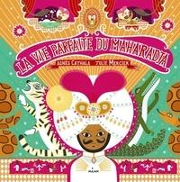 Agnès Cathala et Julie Mercier - La parfaite vie du Maharadja.