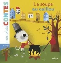 Agnès Cathala - La soupe au caillou.
