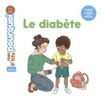 Agnès Cathala et Emilie Angebault - Le diabète.