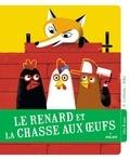 Agnès Cathala et  Kiko - Le renard et la chasse aux oeufs.