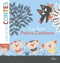 Laure Du Faÿ et Agnès Cathala - Les trois petits cochons.