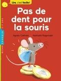 Agnès Cathala et Nathalie Ragondet - Pas de dent pour la souris.