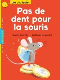 Agnès Cathala - Pas de dent pour la souris.
