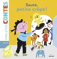 Agnès Cathala et Aurélie Guillerey - Saute, petite crêpe!.