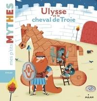 Agnès Cathala et Maximiliano Luchini - Ulysse et le cheval de Troie.