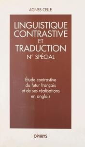 Agnès Celle et Jacqueline Guillemin-Flescher - Étude contrastive du futur français et de ses réalisations en anglais.