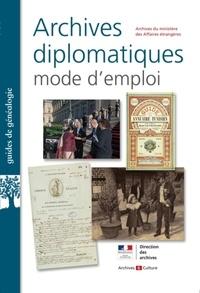 Agnès Chablat-Beylot et Lionel Chénedé - Archives diplomatiques : mode d'emploi.
