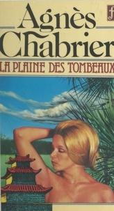 Agnès Chabrier - La plaine des tombeaux.