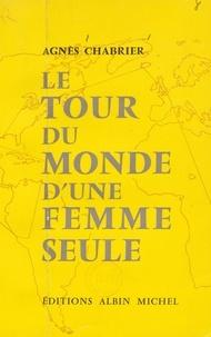 Agnès Chabrier - Le tour du monde d'une femme seule.