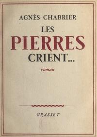 Agnès Chabrier - Les pierres crient.