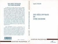 Agnès Chalier - Des idées critiques en Chine ancienne.