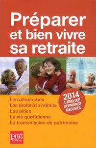 Agnès Chambraud et Anna Dubreuil - Préparer et bien vivre sa retraite 2014.